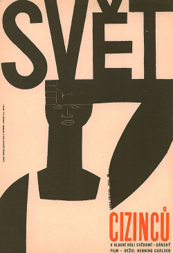 Svět cizinců (World of Foreigners). Czech movie poster by Eduard Hájek. Found here.