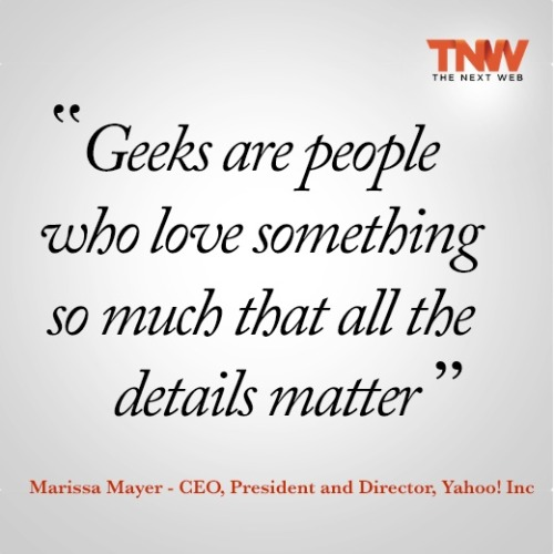 thenextweb:  Would you agree with this observation by Marrisa Mayer?  Find more insightful quotes like these on our Pinterest Page  Matt