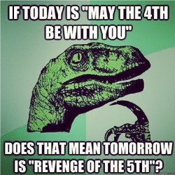 May The Fourth Be With You. #today #may #fourth #you #tomorrow #revenge #fifth #memes #green #funny