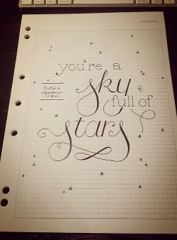 goodtypography:    Sky full of stars WIP. Completely in love with Coldplay's new song and had a vision of beautiful typography floating across a starry night sky.  Website   Tumblr   Twitter   Facebook