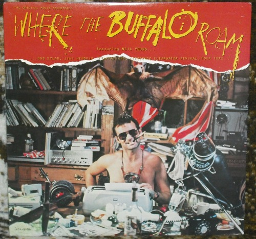 vinylrescue:  Where The Buffalo Roam - Original Soundtrack.  Another Neil Young curiosity.  Also includes tracks from Bob Dylan, Jimi Hendrix, The Temptations, Four Tops, and Creedence Clearwater Revival.  Bill Murray plays Hunter S. Thompson.