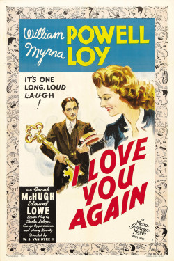 Movies I've Seen in 2012 201.  I Love You Again (1940) Starring:  William Powell, Myrna Loy, Frank McHugh  Director:  W. S. Van Dyke II Rating:  ★★★/5