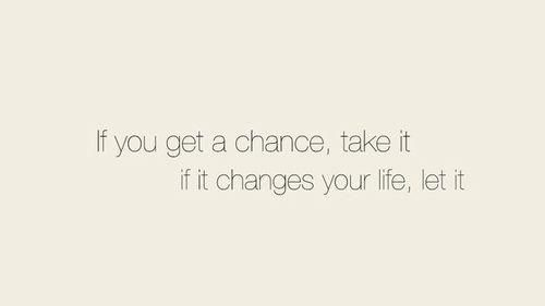 LifeInBits&Pieces:  Sometimes chances are the only thing you are capable of taking