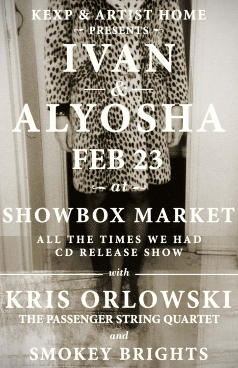 Seattle Album Release Show is this Saturday!  So excited to share the stage w/ Kris Orlowski, Smokey Brights and The Passenger String Quartet!  Get your Pre-Sale Tickets before they're gone!!  Pre-Sale Link:  http://bit.ly/IvanAlyoshaShowbox