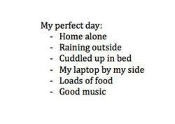 doooooooooorothy:  My perfect day.