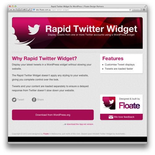 Build websites using Wordpress much? Want a Twitter Widget (or App.Net Widget) that's quick, simple and something else that is also good? Here you go. Enjoy.  EDIT: Tumblr seems to be borking the link. http://labs.floate.com.au/rapid-twitter-widget/