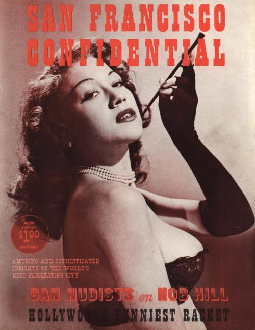 (via San Francisco Confidential Vol 01 No 01 1955 | VintageGirlieMags.Com)