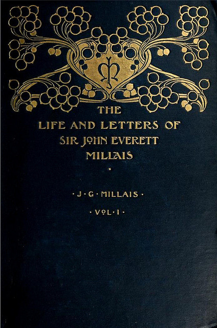 The Life and Letters of Sir John Everett Millais Vol.1 (book cover) by CharmaineZoe on Flickr.