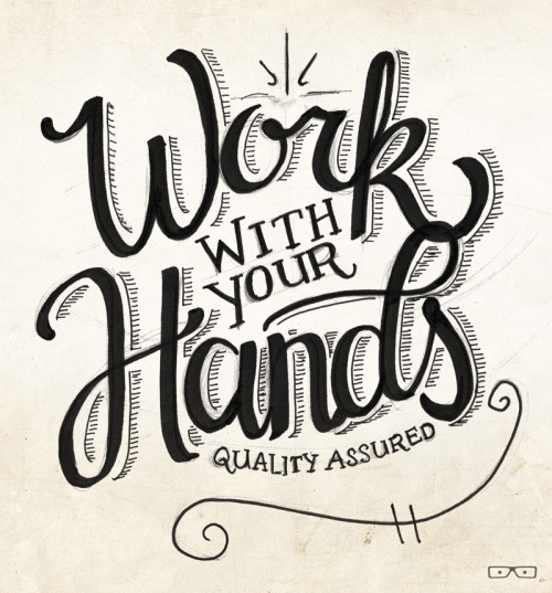 betype:  Work with your Hands by greyscalejason