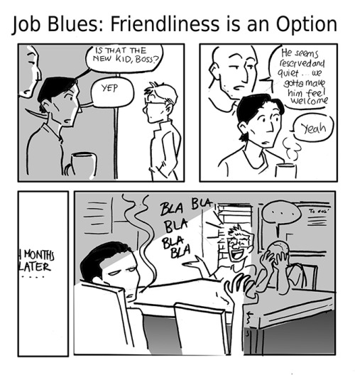 Job blues: Friendliness is an Option by ~lindbloem Featuring David, one of our scriptwriters in the studio. XD