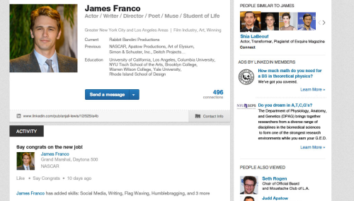 WOW — insane. The most in-depth, fake Linkedin profile for James Franco you will ever see. Obviously expansive.