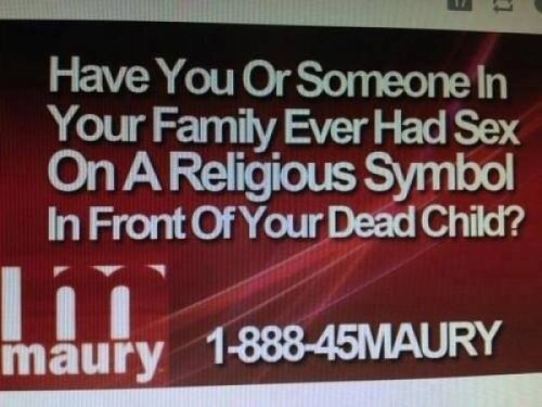 The Maury Show is Getting a Little Extreme And people say they're running out of topics…