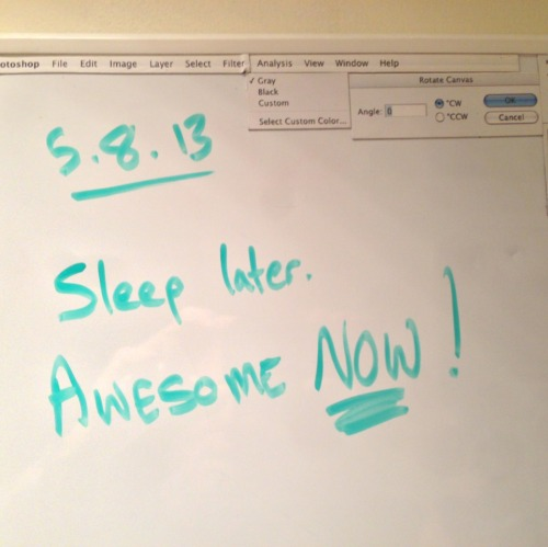 Note to self: Sleep Later…