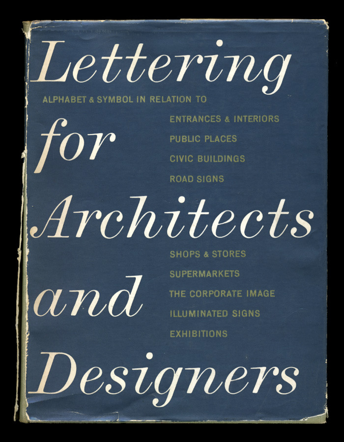 Lettering for Architects and Designers, published in 1962 by Reinhold Publishing Corporation, New York. From the PAPress Design Dept bookshelf.