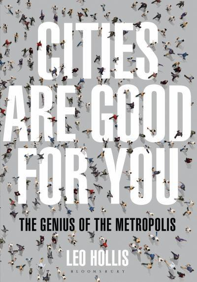humanscalecities:  Cities Are Good for You: The Genius of the Metropolisby Leo Hollis One more for the to-read list
