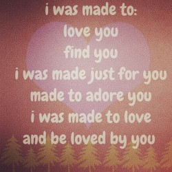 I was made to be loved by Jesus. You are too.