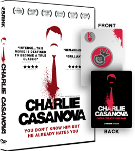 Charlie Casanova DVD With Playing Card (limited to 200)   This exclusive Charlie Casanova playing card is only being offered through the BrinkVision website, and comes free with a purchase of Charlie Casanova through this special! Limited to only 200 cards, this card helped determine the fate of several characters in the film Charlie Casanova. It includes the King's logo on one side(with blood stains), and the alternative movie poster on the back. These cards are expected to sell fast, so get yours today! http://www.brinkvision.com/shop/product/1238708/