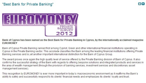 Bank of Cyprus: Best Bank for Private Banking 2012 Caitlyn, ritholtz.com Funny, Bank of Cyprus hasn't updated this page yet … . Hat tip Scott F