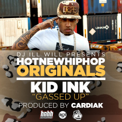 thaalumni:  DJ ill Will Presents Kid Ink - Gassed Up [HNHH Original] (Prod by Cardiak) http://www.hotnewhiphop.com/song.1291418.html