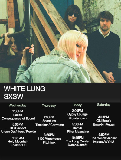 whitelung:  SXSW SCHEDULE  Wish I could be there!