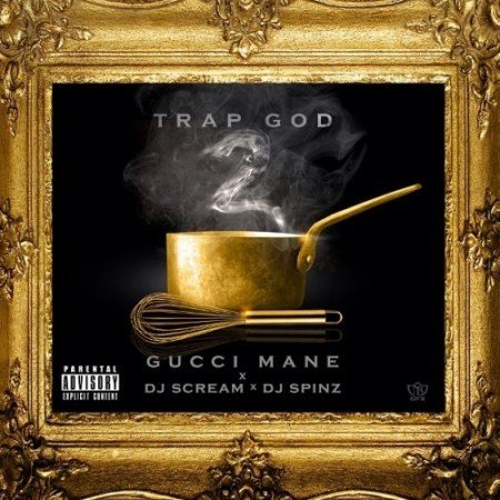 Gucci Mane - Trap God 2 Tracklist and download link below. 1. DJ Scream Intro02. Big Guwap (Feat. Young Scooter)03. When I Was Water Wippin04. Nuthin On Ya (Feat. Wiz Khalifa)05. Servin06. Bullet Wound (Feat. Lil Wayne & Young Scooter)07. Bob Marley08. Pistol In The Party09. Miracle (Feat. Young Thug)10. Squad Car (Feat. Big Bank Black & OG Boo Dirty)11. Rich Muthaf*cka12. Breakfast (Feat. Wake Flocka & PeeWee Longway)13. Greasy14. Can't Interfere Wit My Money (Feat. OG Boo Dirty)15. Scholar16. Really Ready (Feat. Young Dolph & Rulet 1017)17. You Gon Love Me (Feat. Verse Simmonds)18. God's Witness19. Runnin Circles (Feat. Lil Wayne)20. Break Dancin (Feat. Young Thug)21. Get The Doe (Feat. Rocko)22. Fly Shit (Feat. Lloyd)23. Supposed 2 Download here.  Previous: Gucci mane - Squad Car ft. Big Bank Black & OG Boo Dirty