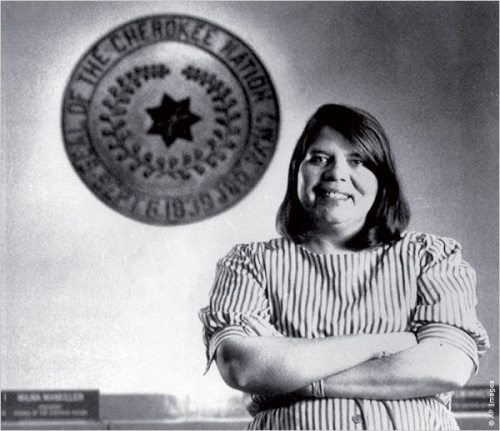 Wilma Mankiller – Cherokee Wilma Mankiller was born in Tahlequah, Oklahoma, on November 18, 1945. In 1985, Mankiller became the first female principal chief of the Cherokee Nation. She sought to improve the nation's health care, education system and government. She decided not to seek re-election in 1995 due to ill health. After leaving office, Mankiller remained an activist for Native American rights and women's rights until her death on April 6, 2010, in Adair County, Oklahoma.