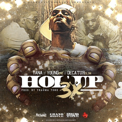 New Music EXCLUSIVE:: @Tana_Str8Cash Ft. @DroPolo & @RealDecaturSlim #HolUp3x Prod. By @TraumaToneBeats @Tana_STr8Cash releases another HIT HolUp3x which features DroPolo & RealDecaturSlim which is…View Post
