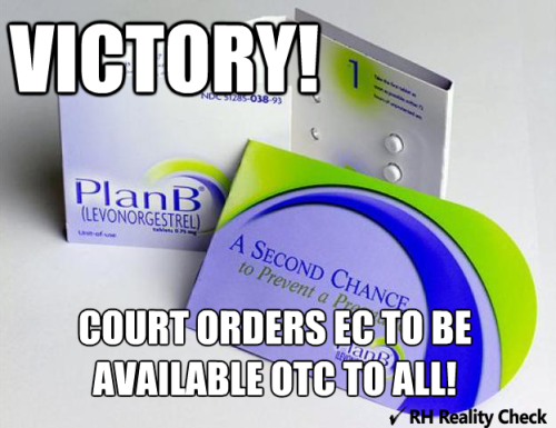 HUGE NEWS! Court Orders FDA to Make Emergency Contraception Available Over-the-Counter for All Ages U.S. District Court Judge Edward Korman ordered the U.S. Food and Drug Administration (FDA) to make emergency contraception available over-the-counter to women of all ages, marking a major win for public health and women's rights in a year that has seen science otherwise buried under an avalanche of anti-choice politics. In his decision, Judge Korman orders the FDA to make levonorgestrel-based emergency contraception available over-the-counter without an age or point-of-sale restriction.