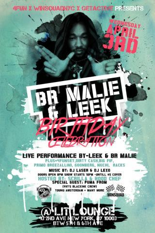 TOMORROW in NYC 4/3/13 @ Lit Lounge 4FUN - BR MALIE & LEEK Bday Celebration Featuring LIVE PERFORMANCES - LEEK , BR MALIE , DirtyTurk, BKBugz (Rick Bobby) ,GoonBurg , Racks, Dirty Cash, Profecy,  4FUN, Get Active, Winsquad NYC +.  MUSIC by DJ LASER + Special Guests  HOSTED by Hood Chef & Scrilla  Presented by 4FUN x Get Active x Winsquad