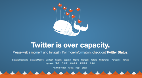 Oh, Twitter is down. Fail Whale, it's been so long. Your splash page has gotten pretty since the last time I saw you. Obvs.