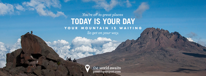 Today kicks off our first installment of our The World Awaits series!  Please feel use the first image as your Facebook cover photo. It has been designed especially for you — we want to ignite your wanderlust!  This week's featured cover photo comes from a trek to the top of Mount Kilimanjaro, Tanzania by Passion Passport founder Zach Glassman.