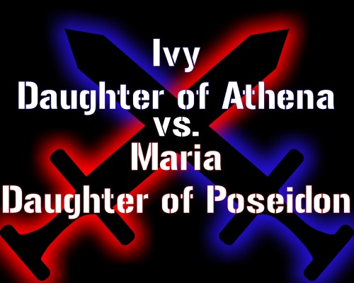 Maria vs. IvyThis is the fight of Maria, daughter of Poseidon vs. Ivy, daughter of Athena. Maria vs. Ivy Written…View Post