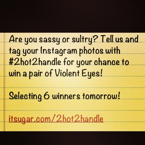 Violent Eyes #giveaway Post a photo and tag #2hot2handle for your chance to win! itsugar.com/2hot2handle