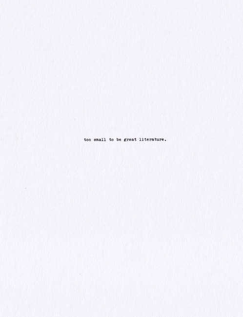 visual-poetry:  »too small to be great literature« by anatol knotek have a look at my little unique chapbook (which can be purchased too) [ homepage | tumblr | twitter ]