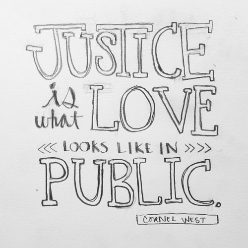 Day 137, #justice is what #love looks like in public. #cornelwest #createdaily #lettering #sketch