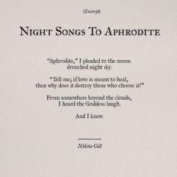 #night songs to aphrodite #nikita gill#poem#poetry#aphrodite#aphrodite cabin#cabin 10 #goddess of love #piper mclean#drew tanaka#mitchell#lacy#valentina diaz#silena beauregard#james dean#pjo#hoo#toa#riordanverse#rick riordan