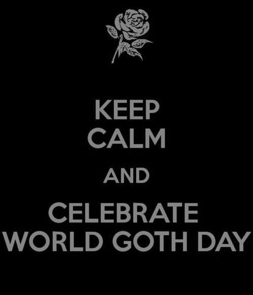 wyrdsister02:  dedlocke:  Happy world goth day!!! wooo. Can't do much to celebrate but least will listen to my tunes on pandora all day X3~  aaand remember this year's WGT *sighs*