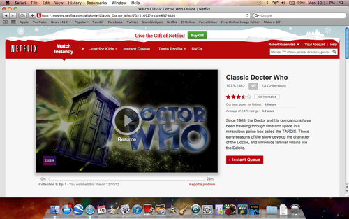 doctorwho:  Netflix has consolidated their Classic Doctor Who titles under one heading. alysonhase:   excuse me Netflix?    They are listed out of order though.  The correct order should be: 7, 13, 4, 17, 1, 11, 6, 3, 2, 16, 14, 5, 15, 9, 12, 18, 8, 10. Update: GOOD NEWS! Netflix has fixed the series order on their site!  AAAAAAAAAAAAAAAAAAAAAAAAAAAAAAAAAAAAHHHHHHHHHHHHH!!! Never getting out of Netflix again guys, bye