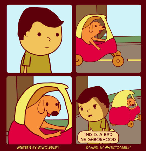 twitterthecomic:   a dog slowly rolls past you in a red plastic baby car. this is a bad neighborhood September 19, 2011
