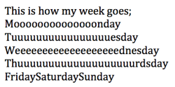 This is definitely how my week goes.