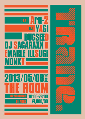 2012/05/06(Mon) Trane. @ The RoomAru-2 %C+yagiBugseedDJ SAGARAXXEMARLEILLSUGImonk T[OPEN] 18:00[CLOSE] 23:00[Charge] 1,000/0D