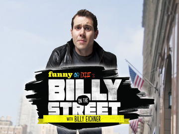 Billy on the Street Tonight! Catch up with your best friend Billy Eichner and watch Funny Or Die's Billy on the Street tonight at 10/9c on Fuse!
