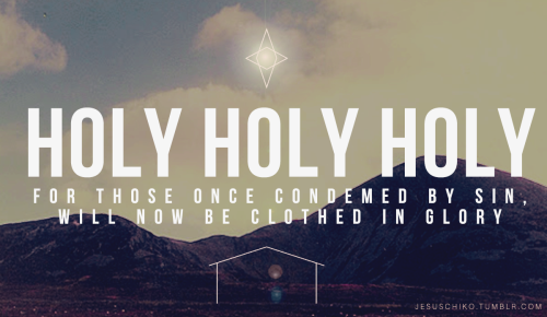 Holy Holy Holy is the Lord God Almighty // Isaiah 6:3
