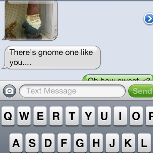 gnomewizard:  My friend Jennifer knows me so well. 😚 #gnome
