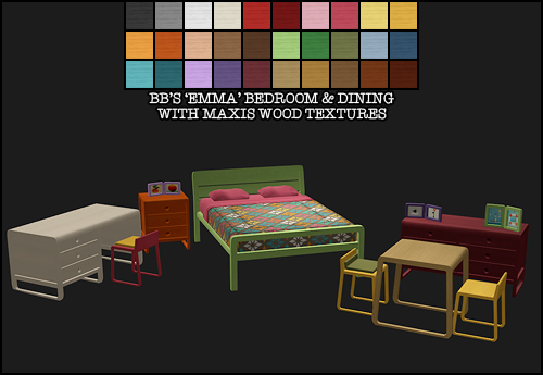 poppet-sims:  BuggyBooz 'Emma' bedroom and dining set retextured using Maxis-Match wood and recoloured 30 times. Also included, but not shown in the picture because I didn't want to clutter it more than it already was, is a single bed, one of the end tables and a 2x1 dining table. And, I added some pictures to the frames. You can see a lazy in-game swatch of them all here. All files have been compressed, meshes are included and are slaved to the dining chair, so don't delete that. DOWNLOADCredit: SubtlePatterns for the cushion texture, and BuggyBooz for making it all in the first place!