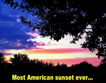 Most American sunset ever…