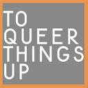 toqueerthingsup-blog