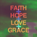 Faith + Hope + Love + Grace