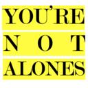 yourenotalones