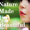 Nature Made Us Beautiful